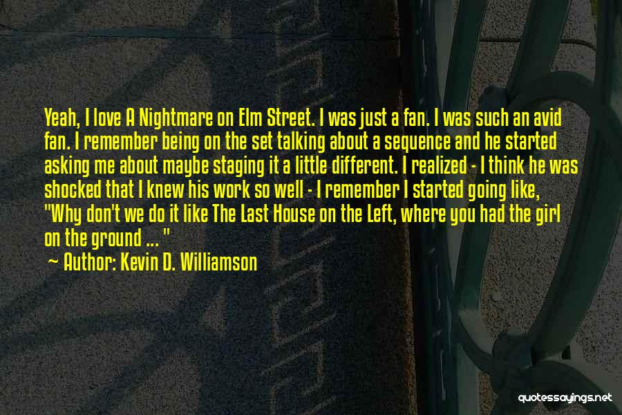 Just Remember That I Love You Quotes By Kevin D. Williamson