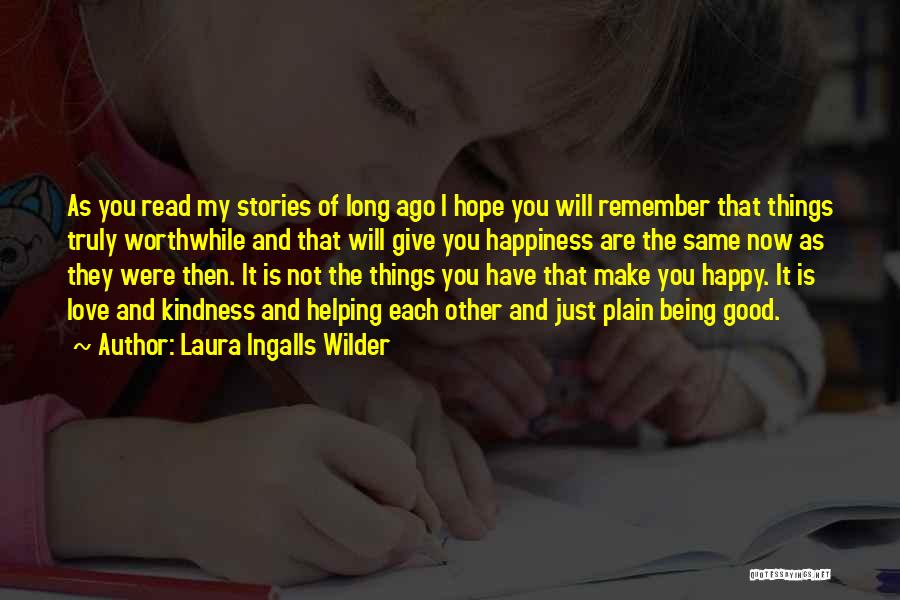 Just Remember That I Love You Quotes By Laura Ingalls Wilder