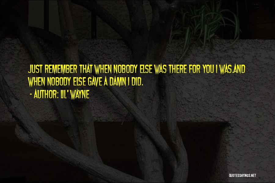 Just Remember That I Love You Quotes By Lil' Wayne