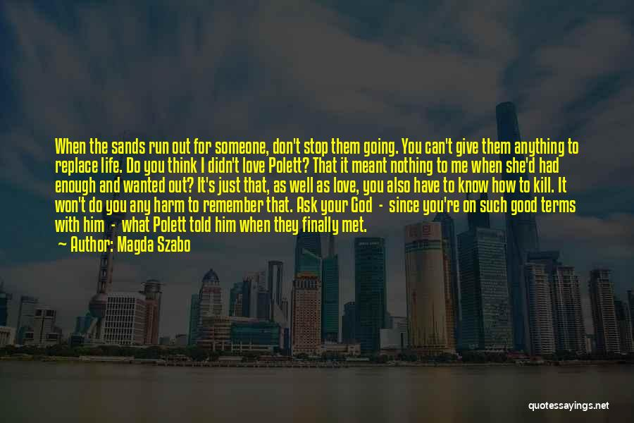 Just Remember That I Love You Quotes By Magda Szabo