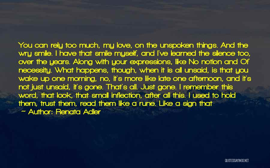 Just Remember That I Love You Quotes By Renata Adler