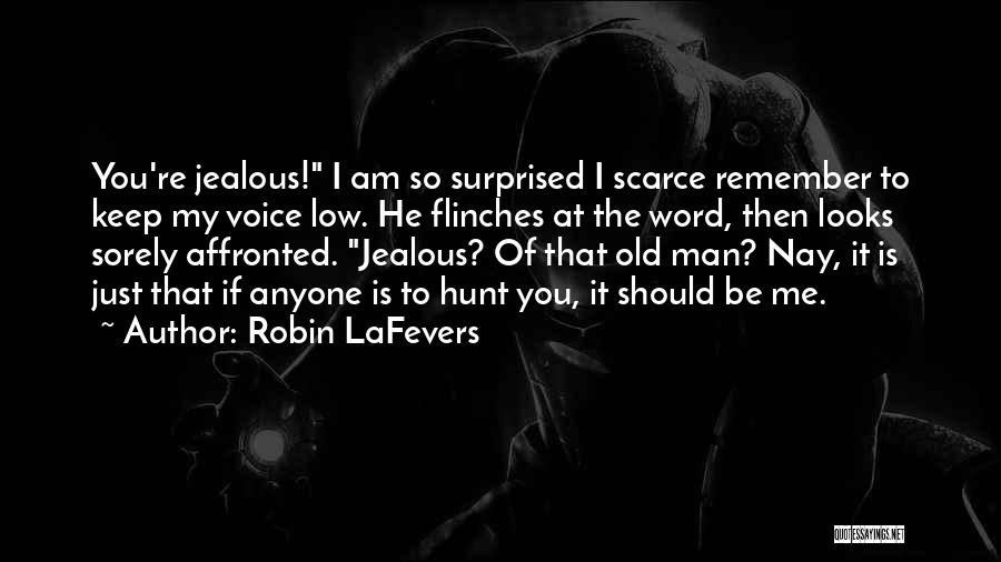 Just Remember That I Love You Quotes By Robin LaFevers