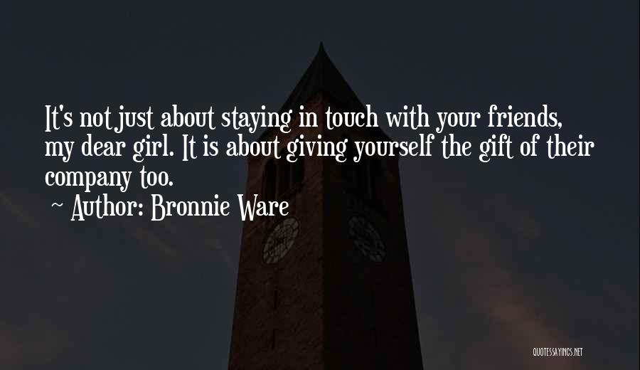Just Staying Friends Quotes By Bronnie Ware