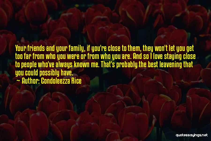 Just Staying Friends Quotes By Condoleezza Rice