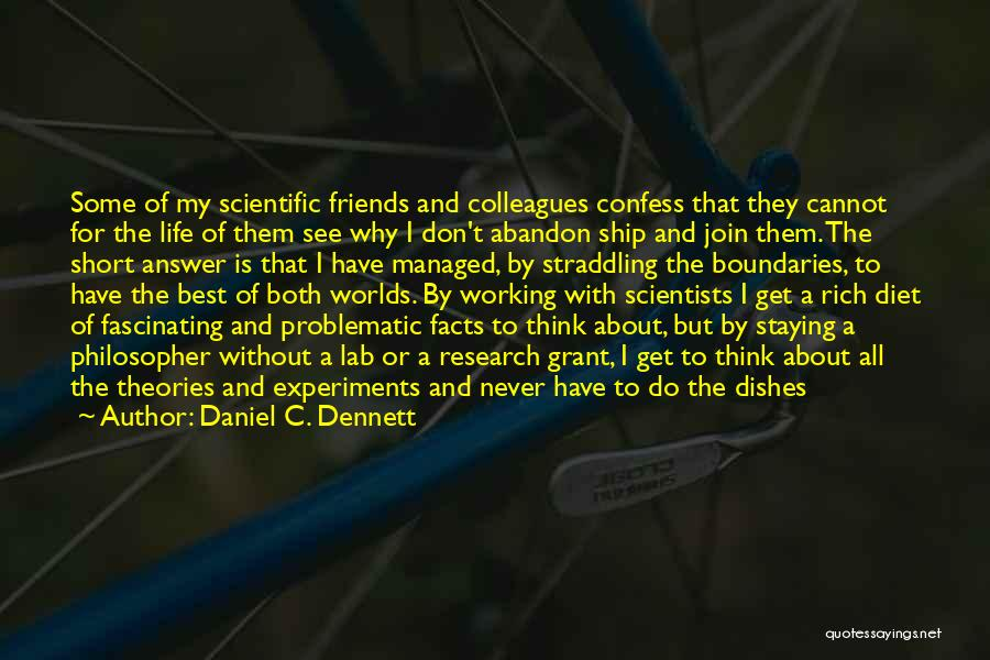Just Staying Friends Quotes By Daniel C. Dennett