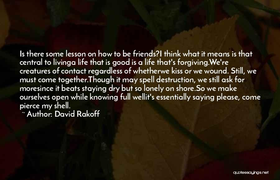 Just Staying Friends Quotes By David Rakoff