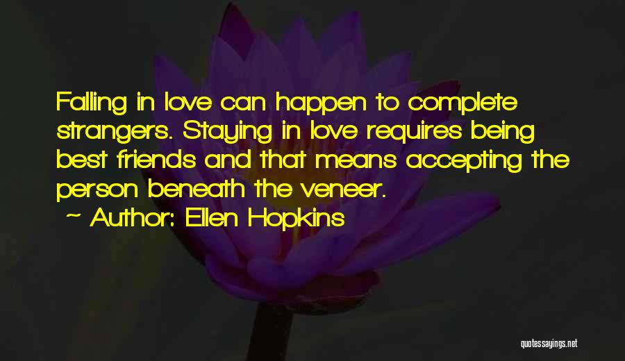 Just Staying Friends Quotes By Ellen Hopkins