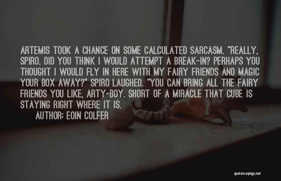 Just Staying Friends Quotes By Eoin Colfer