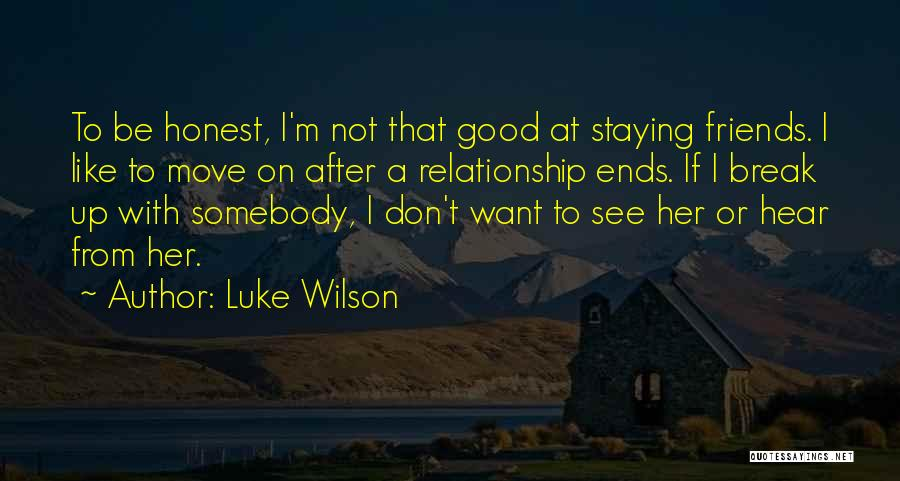 Just Staying Friends Quotes By Luke Wilson