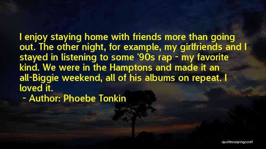 Just Staying Friends Quotes By Phoebe Tonkin