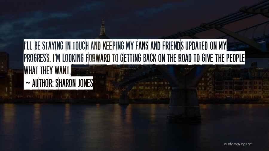 Just Staying Friends Quotes By Sharon Jones