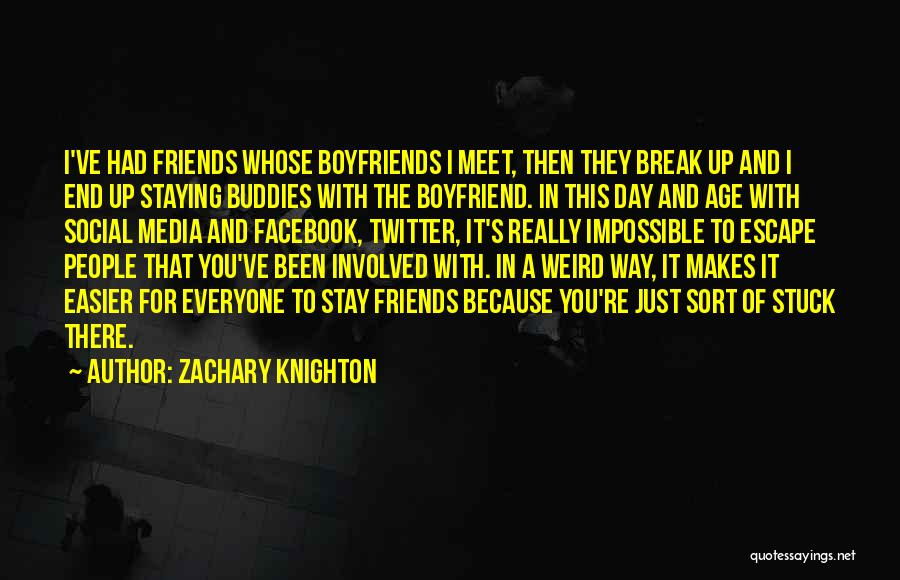 Just Staying Friends Quotes By Zachary Knighton