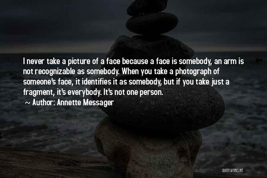 Just Take A Picture Quotes By Annette Messager