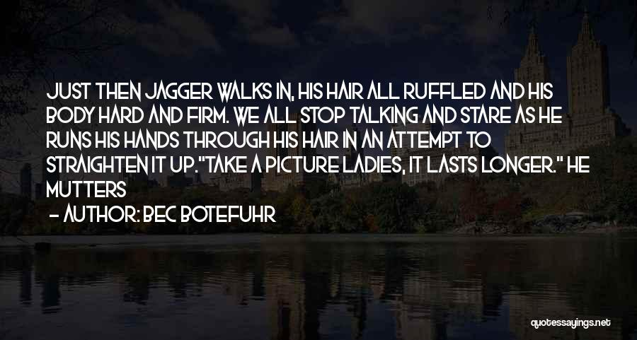 Just Take A Picture Quotes By Bec Botefuhr