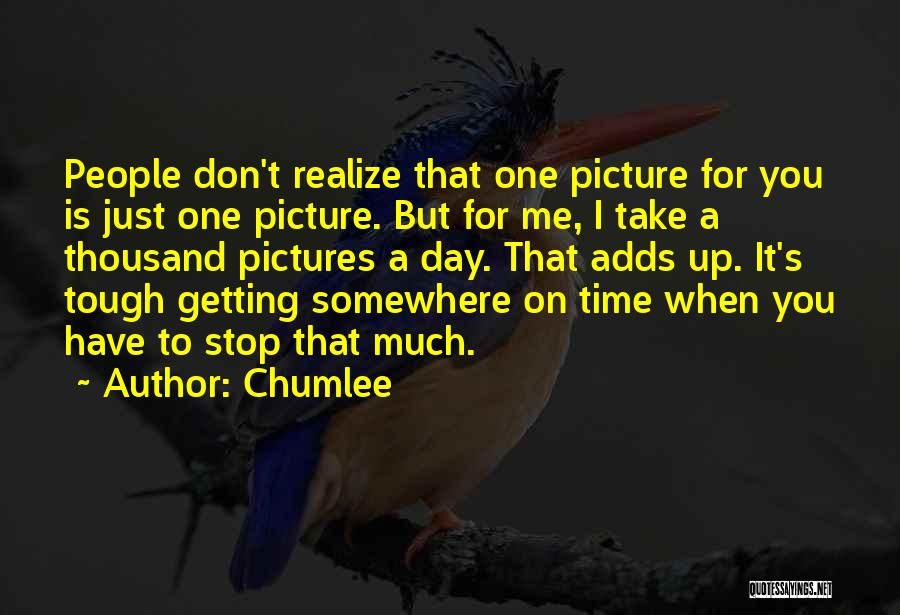 Just Take A Picture Quotes By Chumlee