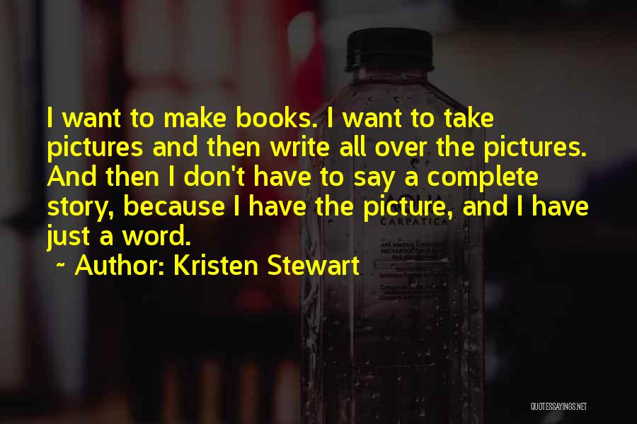 Just Take A Picture Quotes By Kristen Stewart