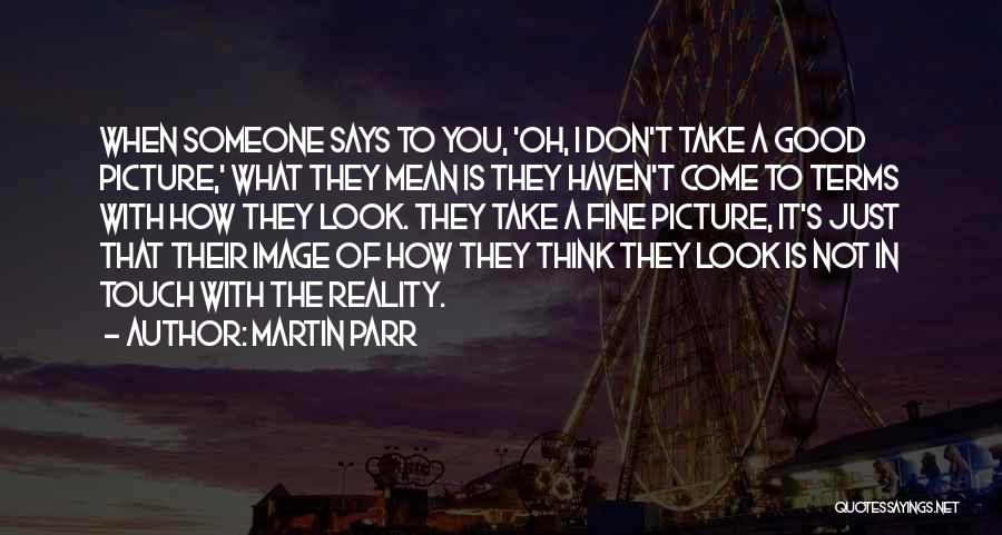 Just Take A Picture Quotes By Martin Parr