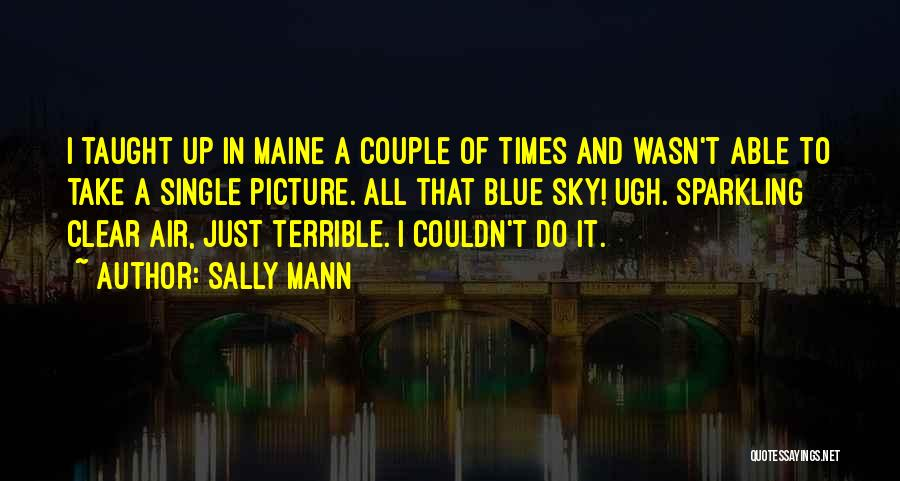 Just Take A Picture Quotes By Sally Mann
