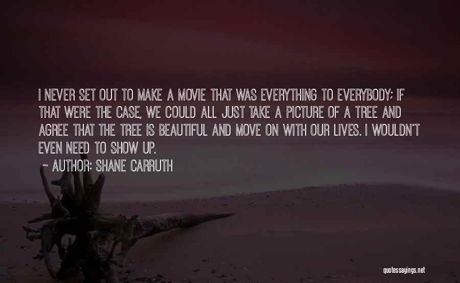 Just Take A Picture Quotes By Shane Carruth