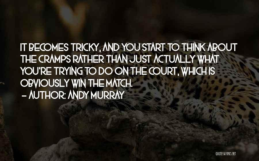 Just The Start Quotes By Andy Murray