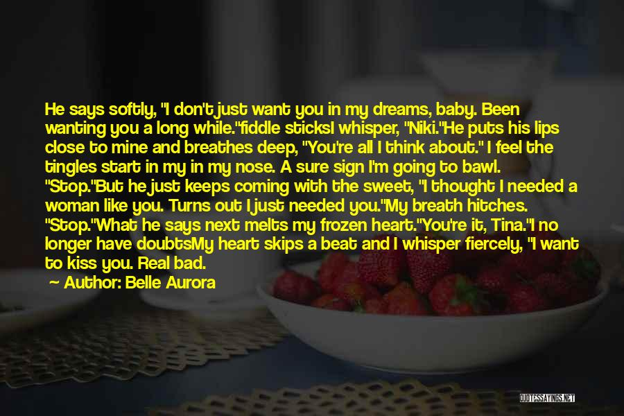 Just The Start Quotes By Belle Aurora