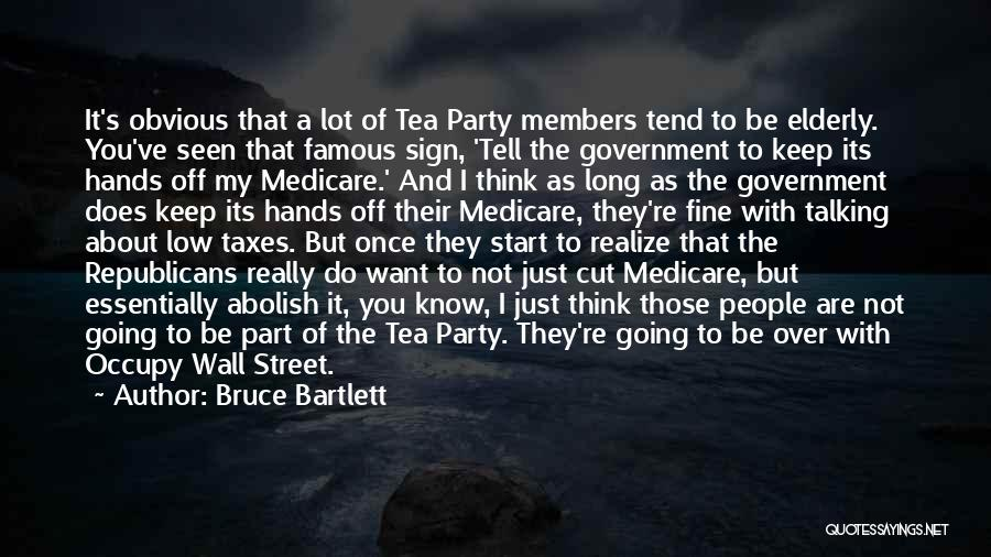 Just The Start Quotes By Bruce Bartlett