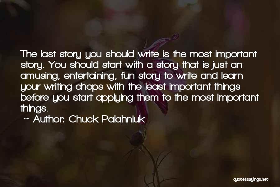 Just The Start Quotes By Chuck Palahniuk