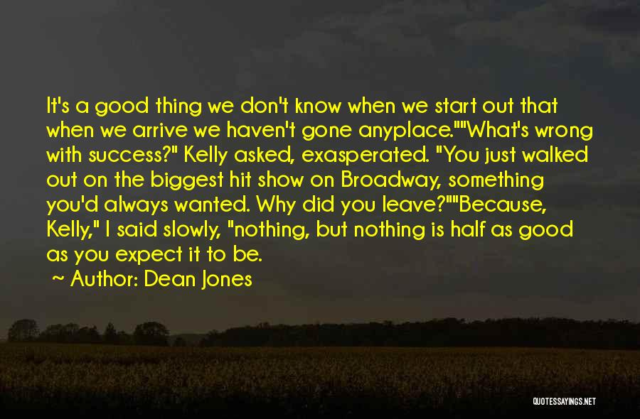 Just The Start Quotes By Dean Jones