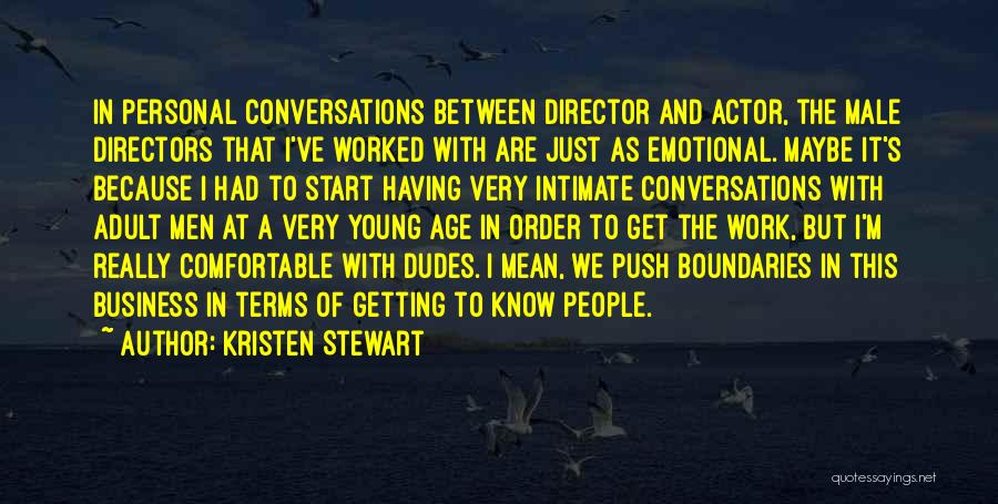 Just The Start Quotes By Kristen Stewart