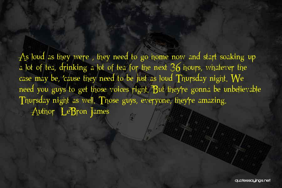 Just The Start Quotes By LeBron James