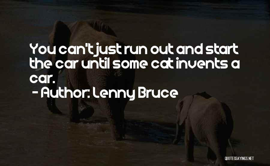 Just The Start Quotes By Lenny Bruce