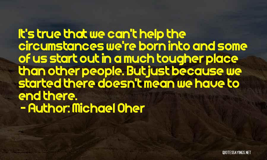 Just The Start Quotes By Michael Oher
