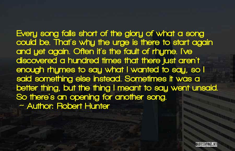 Just The Start Quotes By Robert Hunter