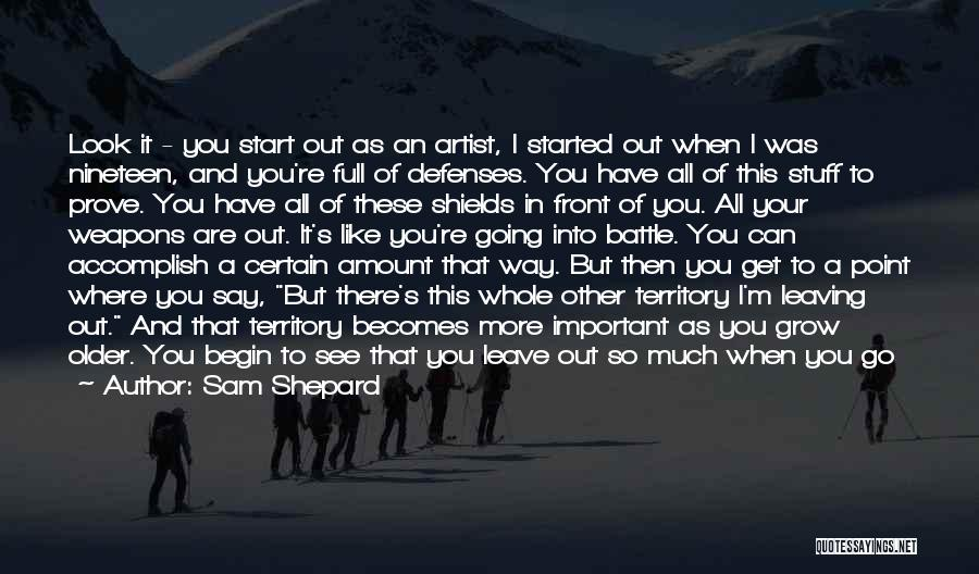 Just The Start Quotes By Sam Shepard