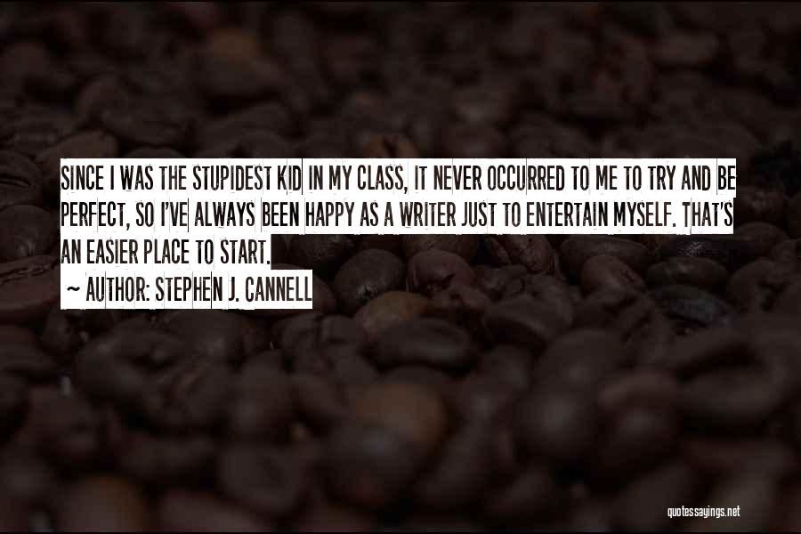 Just The Start Quotes By Stephen J. Cannell