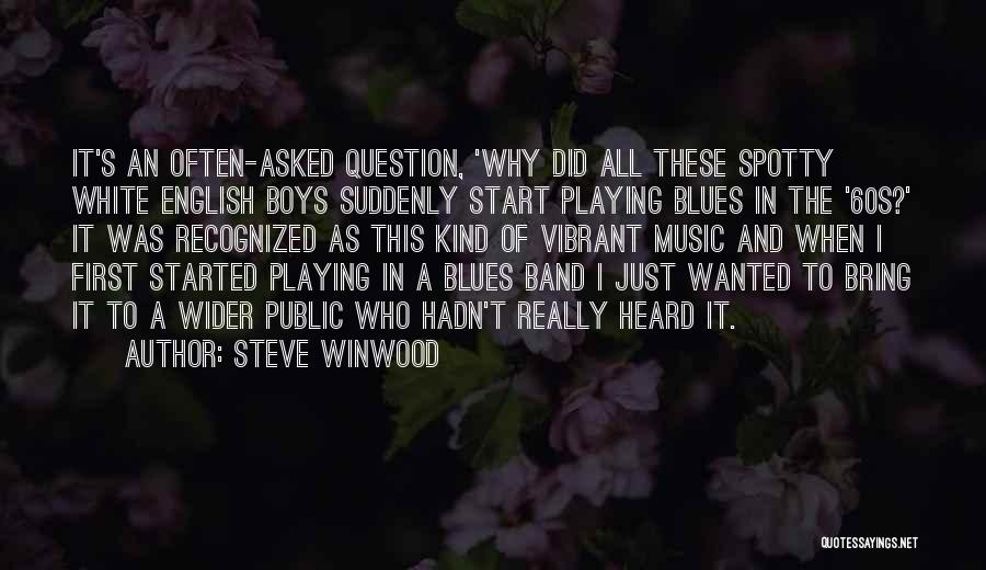 Just The Start Quotes By Steve Winwood
