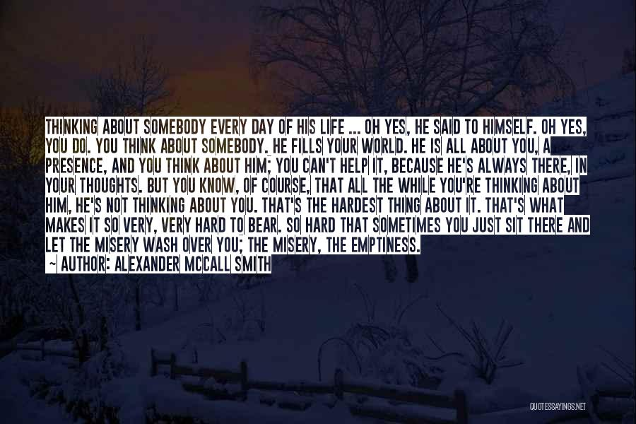 Just Think About It Quotes By Alexander McCall Smith