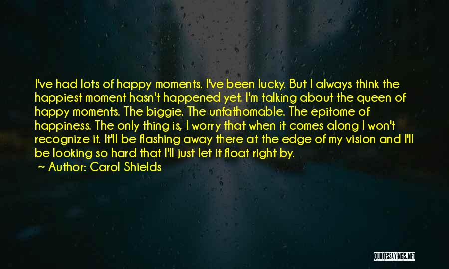 Just Think About It Quotes By Carol Shields