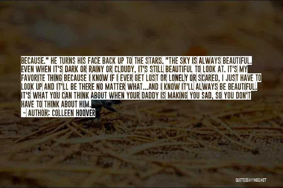 Just Think About It Quotes By Colleen Hoover