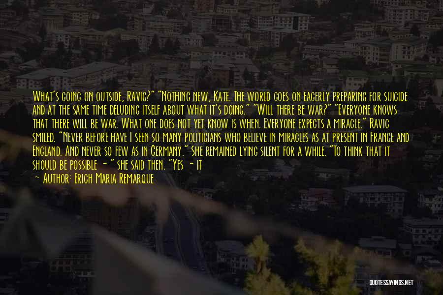 Just Think About It Quotes By Erich Maria Remarque