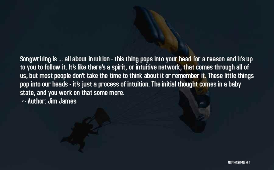 Just Think About It Quotes By Jim James