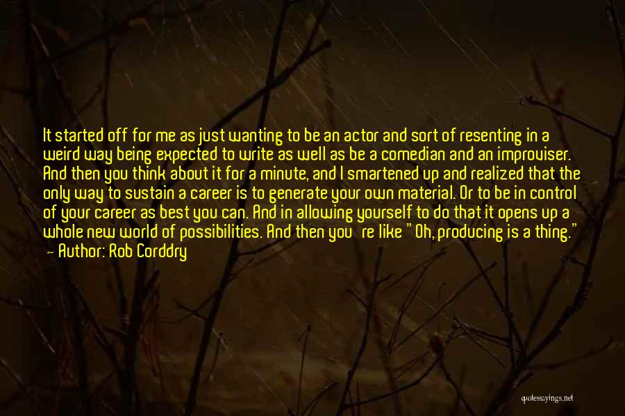 Just Think About It Quotes By Rob Corddry