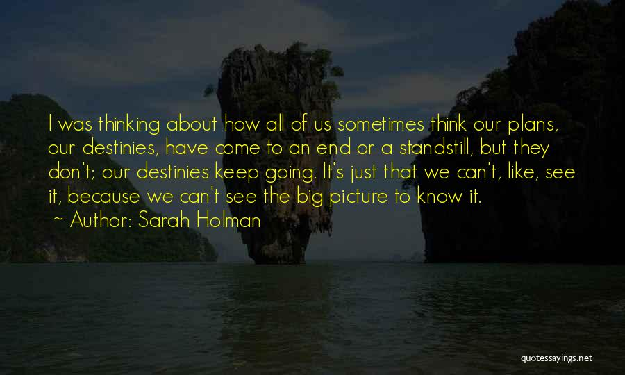 Just Think About It Quotes By Sarah Holman