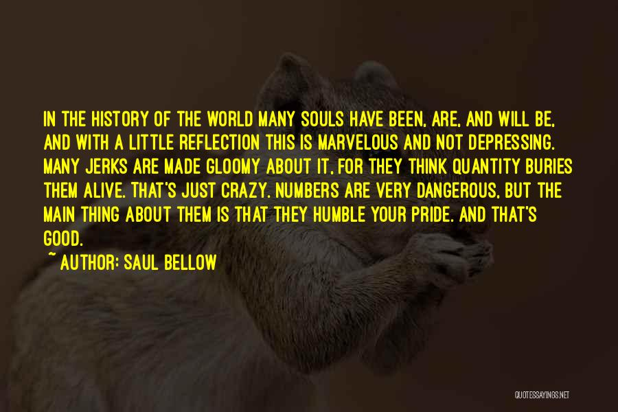 Just Think About It Quotes By Saul Bellow