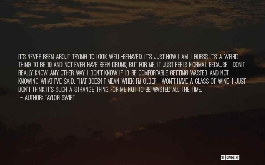 Just Think About It Quotes By Taylor Swift