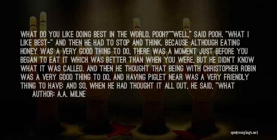 Just Thought You Should Know Quotes By A.A. Milne