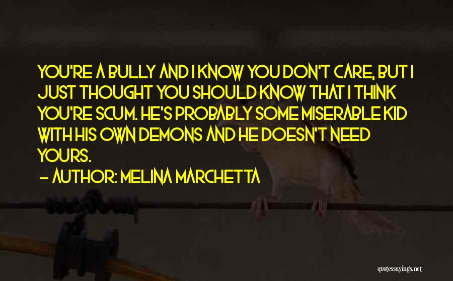 Just Thought You Should Know Quotes By Melina Marchetta