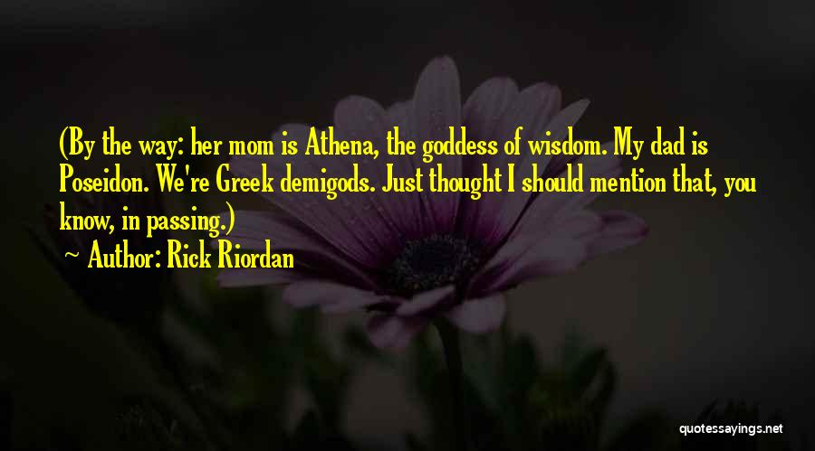 Just Thought You Should Know Quotes By Rick Riordan