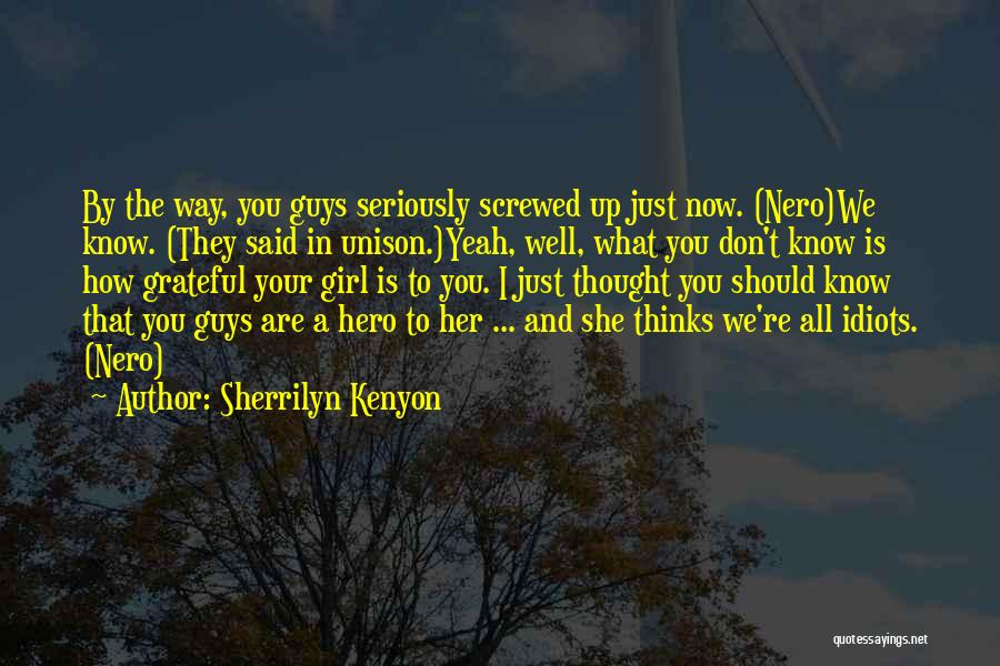 Just Thought You Should Know Quotes By Sherrilyn Kenyon