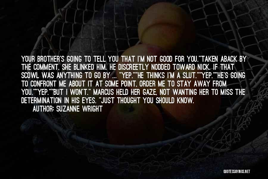 Just Thought You Should Know Quotes By Suzanne Wright